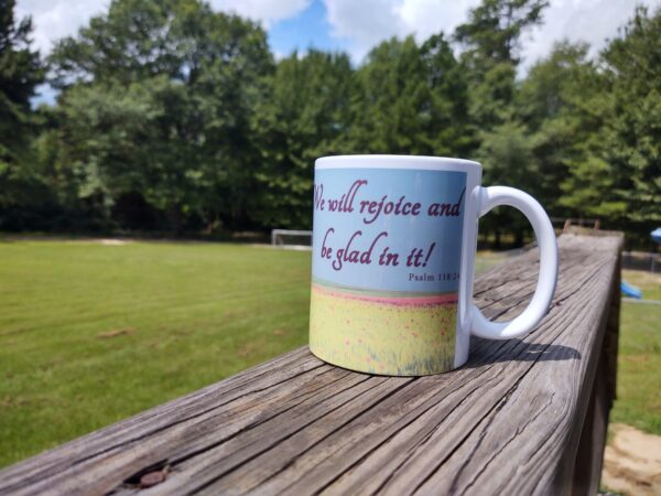 Coffee Mug - This is the Day the Lord has Made Psalm 118:24