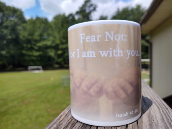 Fear not: For I am with you Isaiah 41:10 Mug